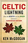 Celtic Lightning: How The Scots And T...
