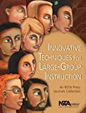 img - for Innovative Techniques for Large-Group Instruction: An Nsta Press Journals Collection book / textbook / text book