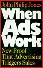 When Ads Work New Proof That Advertising Triggers Sales by John