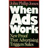 """When Ads Work: New Proof That Advertising Triggers Salesvon """"John Philip Jones"""""""