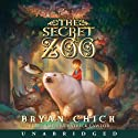 The Secret Zoo (       UNABRIDGED) by Bryan Chick Narrated by Patrick Lawlor