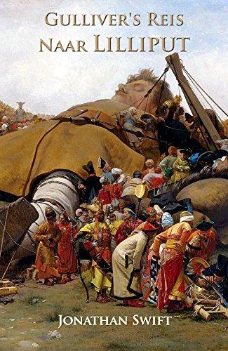 Jonathan Swift - Gulliver's Reis Naar Lilliput (Geïllustreerd) (Gullivers reizen Book 1) (Dutch Edition)