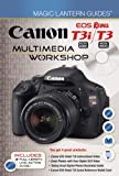 Lark Books Magic Lantern Guides®: Canon EOS Rebel T3i (EOS 600D) / T3 (EOS 1100D) Multimedia Workshop
