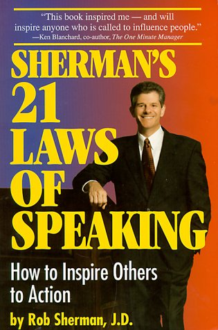 Sherman's 21 Laws of Speaking: How to Inspire Others to Action