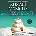 Say Yes to the Death: A Debutante Droput Mystery, Book 6 (       UNABRIDGED) by Susan McBride Narrated by Amy McFadden