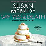 Say Yes to the Death: A Debutante Droput Mystery, Book 6 | Susan McBride