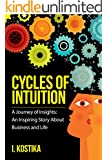 Cycles of Intuition: A journey of insights--An inspiring story about business and life