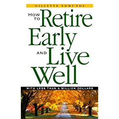 How To Retire Early And Live Well With Less Than A Million Dollars