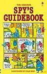 The Usborne Spy's Guide Book