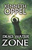 Dead Water Zone (0006485588) by Oppel, Kenneth