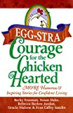 img - for Eggstra Courage for the Chicken Hearted: More Humorous & Inspiring Stories for Confident Living book / textbook / text book