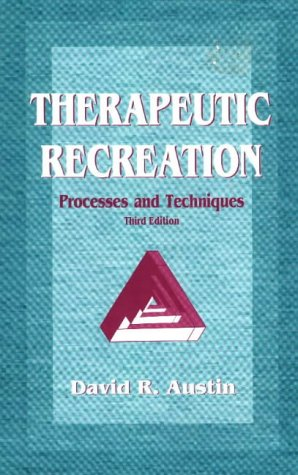 Therapeutic Recreation : Processes & Techniques