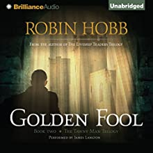 Golden Fool: The Tawny Man Trilogy, Book 2 (       UNABRIDGED) by Robin Hobb Narrated by James Langton