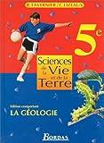 Sciences et vie de la terre : 5e. Manuel de l'élève : géologie