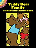Teddy Bear Family Stained Glass Coloring Book (Stained Glass Coloring Books)