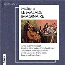 Le Malade Imaginaire Performance Auteur(s) :  Molière Narrateur(s) : Roméo Carlès, Mary Marquet, Raymond Souplex, Jacques Charon, Marthe Mercadier
