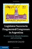 Legislator Success in Fragmented Congresses in Argentina: Plurality Cartels, Minority Presidents, and Lawmaking