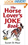 The Horse Lover's Joke Book: Over 400...