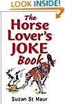 The Horse Lover's Joke Book: Over 400...