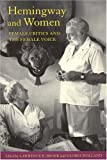img - for Hemingway and Women: Female Critics and the Female Voice book / textbook / text book