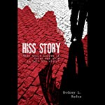 Hiss Story: What Would Happen If Satan Was Able to Tell His Story? | Rodney L. Redus