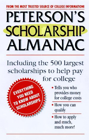 Peterson's Scholarship Almanac: Key Factors You Need to Know About Scholarships (1998 Edition)
