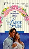 The Guardian's Bride (Virgin Brides) (Silhouette Romance, No 1318) (0373193181) by Laurie Paige