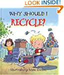 Why Should I Recycle? (Why Should I?...