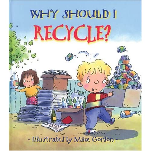 Why Should I Recycle? By Jenn Green