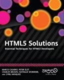 HTML5 Solutions: Essential Techniques for HTML5 Developers