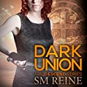 Dark Union: The Descent Series, Book 3 Audiobook by SM Reine Narrated by Saskia Maarleveld