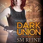 Dark Union: The Descent Series, Book 3 | SM Reine