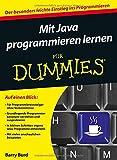 Mit Java programmieren lernen für Dummies (Fur Dummies)
