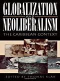 img - for Globalization and Neoliberalism: The Caribbean Context book / textbook / text book