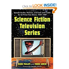 Science Fiction Television Series: Episode Guides, Histories, And Casts And Credits for 62 Prime-time Shows,... by Mark Phillips and Frank Garcia