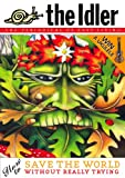 The Idler 38: How to Save the World Without Really Trying (Issue 38) (0091916496) by Hodgkinson, Tom