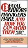 img - for 13 fatal errors managers make and how you can avoid them book / textbook / text book