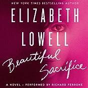 Beautiful Sacrifice: A Novel | [Elizabeth Lowell]