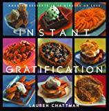 img - for Instant Gratification: No-Hassle Desserts in Just About No Time book / textbook / text book