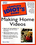 Complete Idiots Guide to Making Home Videos
