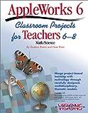 echange, troc Gustavo Rivera - AppleWorks 6 Classroom Projects for Teachers 6-8