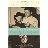 Hands of My Father: A Hearing Boy, His Deaf Parents, and the Language of Love ~ Myron Uhlberg