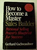 img - for How to Become a Master Sales Builder: Personal Selling Power's Blueprint for Success book / textbook / text book