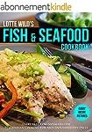 Lotte Wild's Fish & Seafood Cookbook:...