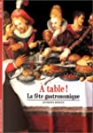 � TABLE : LA F�TE GASTRONOMIQUE