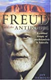 img - for Freud in the Antipodes: A Cultural History of Psychoanalysis in Australia book / textbook / text book