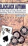 Blackjack Autumn: A True Tale of Life, Death, and Splitting Tens in Winnemucca