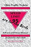 img - for Ohio Traffic Tickets are for the Birds: A Practical Defense Manual for Juveniles and Adults by Brian Wolk (2002-02-05) book / textbook / text book