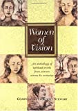 Image of Women of Vision: An Anthology of Spiritual Words from Women Across the Centuries