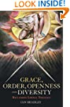 Grace, Order, Openness and Diversity:...